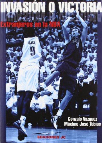 Invasión o victoria. Extranjeros en la NBA (Baloncesto para leer) por Gonzalo Vázquez Serrano