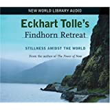 Eckhart Tolle's Findhorn Retreat: Stillness Amidst the World
