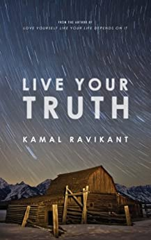 Live Your Truth (English Edition) von [Ravikant, Kamal]