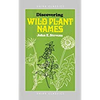Discovering Wild Plant Names (Shire Discovering): No. 166