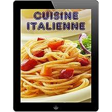 Cuisine Italienne: Les 200 meilleures recettes de la pasta & pizza cuisine