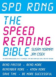 Spd Rdng - The Speed Reading Bible: The Speed Reading Book with 37 Techniques, Tips & Strategies For Ultra Fast Reading (Speed Reading Course Manual. Memory Techniques and Accelerated Learning)