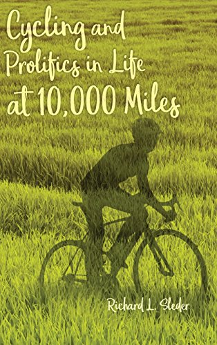 Cycling and Prolifics in Life at 10,000 Miles por Richard L. Sleder