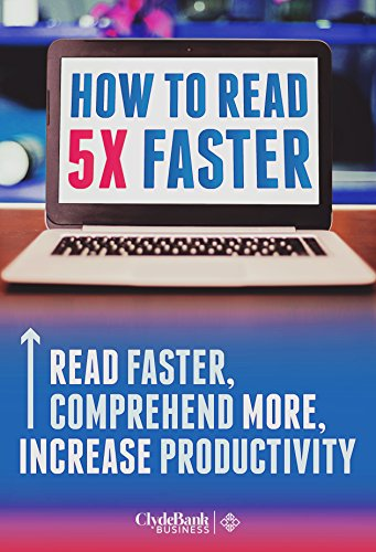 Speed Reading: How To Read 5X Faster - Read Faster, Comprehend More, and Increase Productivity (Speed Reading, Reading Comprehension)