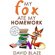My Fox Ate My Homework (a hilarious fantasy for children ages 8-12) (English Edition)