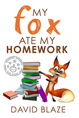 Pdf books for kids my fox ate my homework a hilarious fantasy for pdf books for kids my fox ate my homework a hilarious fantasy for children ages 9 12 epub fandeluxe Image collections
