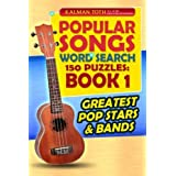 Popular Songs Word Search 150 Puzzles: Book 1: Greatest Pop Stars & Bands by Kalman Toth M.A. M.PHIL. (2014-07-11)