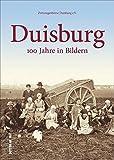 Duisburg, 100 Jahre in Bildern, historische Fotografien erinnern an den Alltag der Duisburger zwischen Arbeit und Freizeit (Sutton Archivbilder)