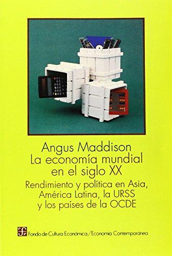 La economía mundial en el siglo XX. Rendimiento y política en Asia, América Latina, la URSS y los países de la OCDE