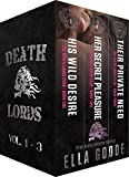 The Death Lords, Volumes 1-3: His Wild Desire, Her Secret Pleasure, Their Private Need
