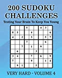 200 Sudoku Challenges - Very Hard - Volume 4: Testing Your Brain To Keep You Young