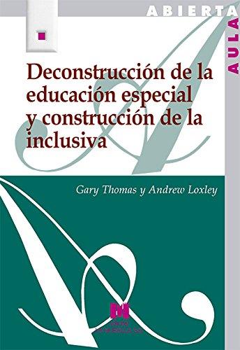 Deconstrucción de la educación especial y construcción de la inclusiva (Aula Abierta) por Gary Thomas