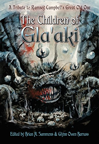 The Children of Gla'aki: A Tribute to Ramsey Campbell's Great Old One (English Edition)