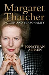 By Jonathan Aitken Margaret Thatcher: Power and Personality [Paperback]