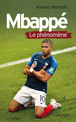 Mbappé, le phénomène par Arnaud Hermant