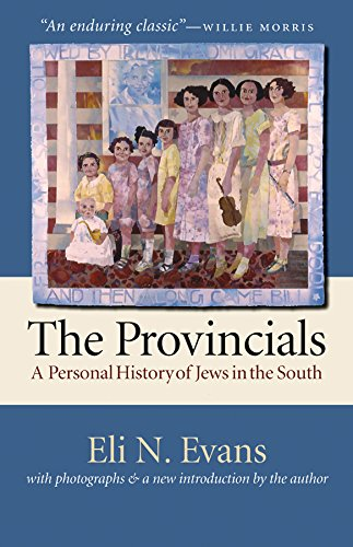 The Provincials: A Personal History of Jews in the South (H. Eugene and Lillian Youngs Lehman) (English Edition) -