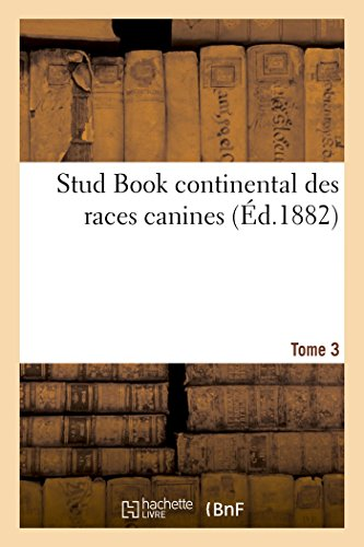 Stud Book continental des races canines Tome 3 (Sciences) par L CREMIERE