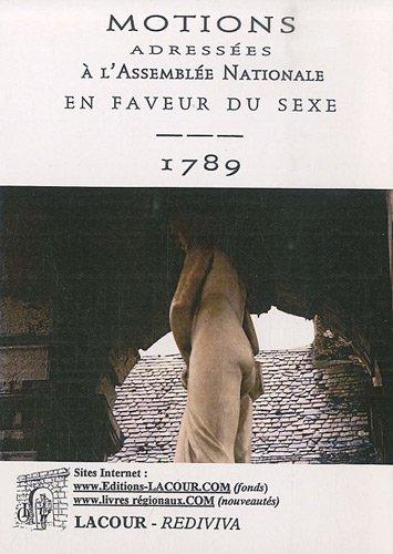 Motions adressées à l'Assemblée Nationale en faveur du sexe : 1789