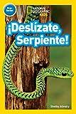 National Geographic Readers: ¡Deslízate, Serpiente! (Pre-reader) (National Geographic Readers, Pre-reader)