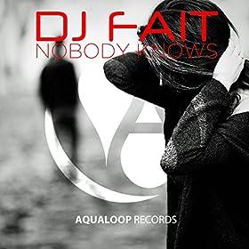 DJ Fait-Nobody Knows 2016