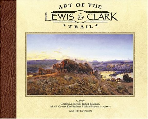 art-of-the-lewis-clark-trail-by-jeff-evenson-2004-01-01