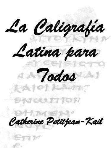La Caligrafía Latina para todos (Escrituras del Mundo nº 1)