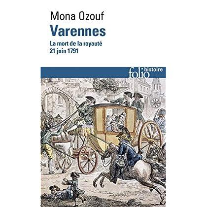 Varennes. La mort de la royauté (21 juin 1791) (Folio Histoire t. 193)