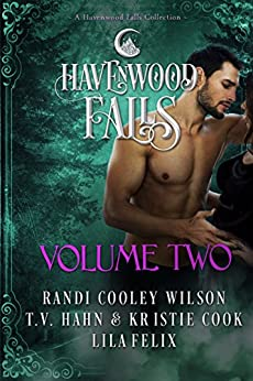 Havenwood Falls Volume Two: A Havenwood Falls Collection by [Cooley Wilson, Randi, Hahn, T.V., Cook, Kristie, Felix, Lila]