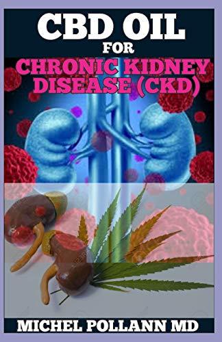 CBD OIL FOR CHRONIC KIDNEY DISEASE (CKD): Alternative Remedy for Kidney Related Ailments