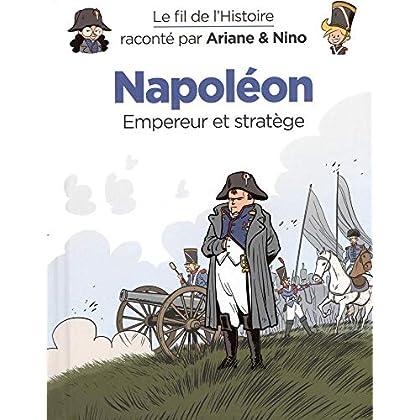 Napoléon : Empereur et stratège