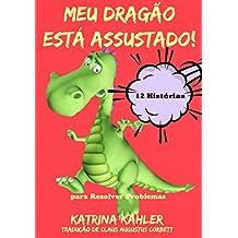 Meu Dragão Está Assustado! - 12 Histórias Rimadas Para Lidar Com (Portuguese Edition)