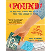 Found: The Best Lost, Tossed, and Forgotten Items from Ar (English Edition)