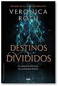 Las marcas de la muerte 2. Destinos divididos. par Veronica Roth