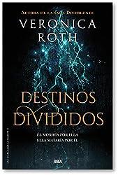 Las marcas de la muerte 2. Destinos divididos (VERONICA ROTH)