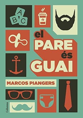 El pare és guai (Catalan Edition) por Marcos Piangers