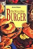 : Die Welt der Burger