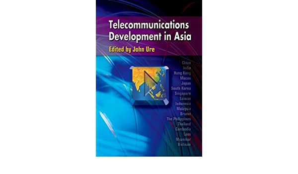 Telecommunications Development in Asia
