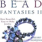 Bead Fantasies II: More Beautiful, Easy-To-Make Jewelry