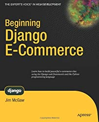 Beginning Django E-Commerce (Expert's Voice in Web Development)