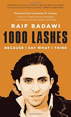 1000 Lashes: Because I Say What I Think by Raif Badawi (September 4, 2015) Paperback