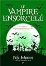 Le blogue du vampire, tome 4 : Le vampire ensorcelé par Johnson