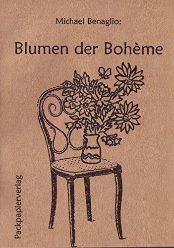 Die Blumen der Bohème: Mit Gastbeiträgen von Pamela Pfitzner und Manfred Stangl