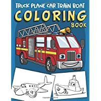Truck Plane Car Train Boat Coloring book: 60 unique Big Drawings of Transportation Vehicles Coloring book for boys ages 2-4 4-8 ( Fun Learning Activity Book for Kids, Toddlers )