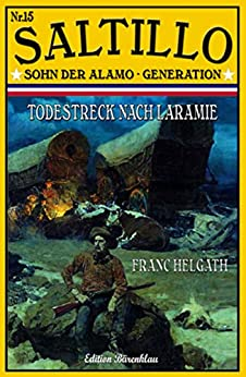 Saltillo #15: Todestreck Nach Laramie por Franc Helgath epub
