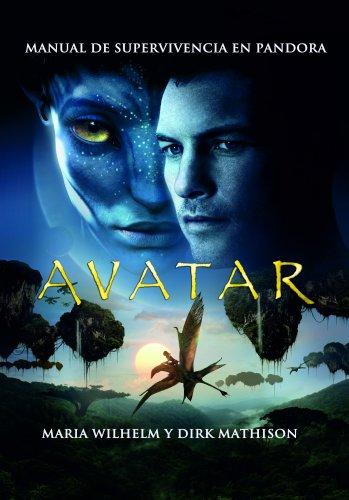 Avatar. Manual de supervivencia en Pandora (No Fantasía épica)