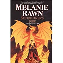 Sunrunner's Fire (Dragon Prince #3) Rawn, Melanie ( Author ) Aug-02-2005 Paperback
