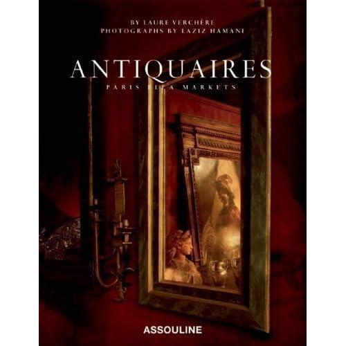 Antiquaires: Flea Markets of Paris (Trade) by Laure Verchere (2010-09-07)