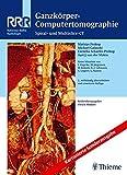 Ganzkörper-Computertomographie: Spiral- und Multislice-CT (Reihe, REF.-R. RADIOLOGIE)