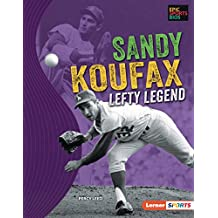 Sandy Koufax: Lefty Legend (Epic Sports Bios (Lerner ™ Sports)) (English Edition)