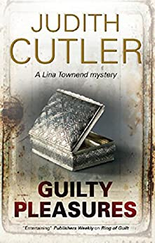 Guilty Pleasures (A Lina Townend Mystery) by [Cutler, Judith]